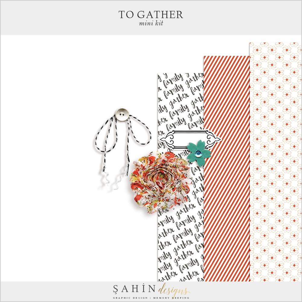 To Gather Free Digital Scrapbook Kit - Sahin Designs