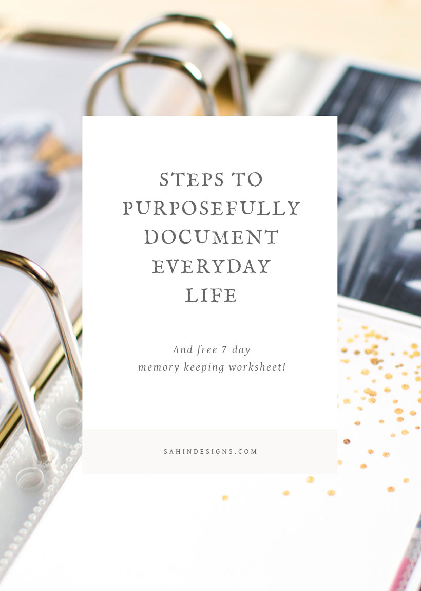 Steps to Purposefully Document Everyday Life on Sahin Designs. Get organized with your scrapbook life. Click to learn simple organization tricks that will make you more creative and download free 7-day memory keeping worksheet. Pin to save for later!