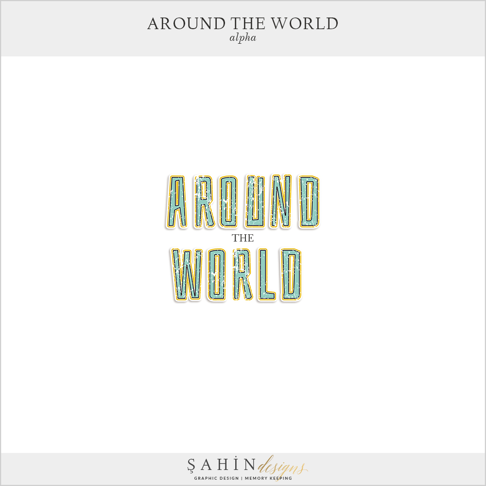 Around The World Digital Scrapbook Alpha by Sahin Designs. Click to download the kit. Pin & save for later!