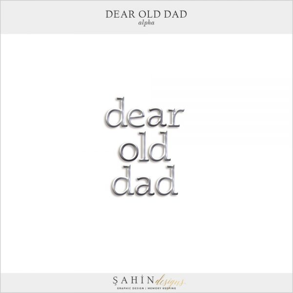 Dear Old Dad Digital Scrapbook Alpha by Sahin Designs. Click to download the kit. Pin & save for later!