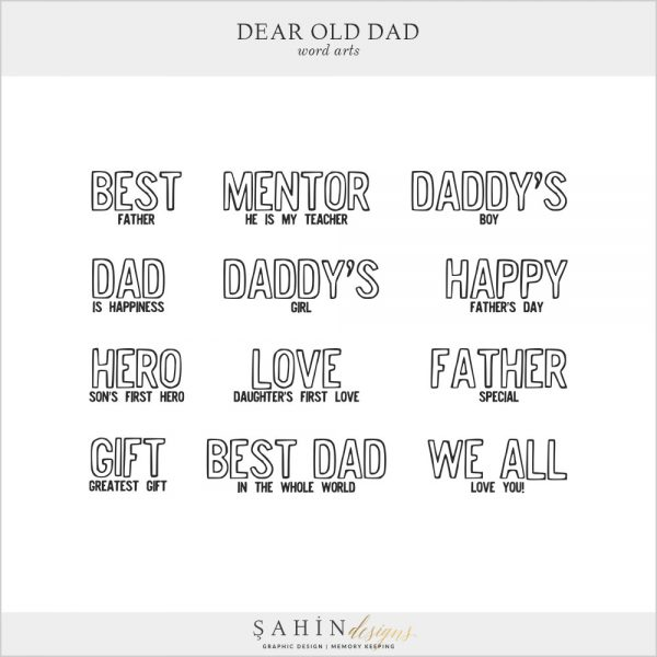 Dear Old Dad Digital Scrapbook Word Arts by Sahin Designs. Click to download the kit. Pin & save for later!