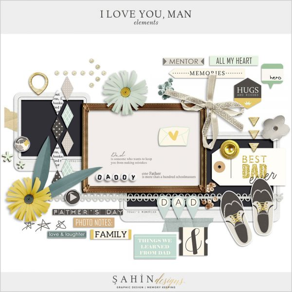 I Love You Man Digital Scrapbook Elements for Father's Day by Sahin Designs | Click thru to download the kit. Pin & save for later!