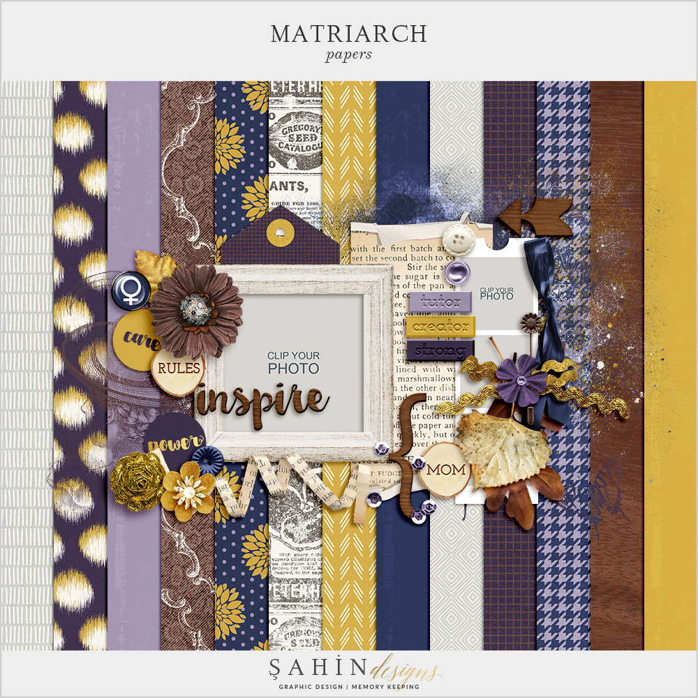 Matriarch Digital Scrapbook Kit by Sahin Designs. Click to download the kit. Pin & save for later!