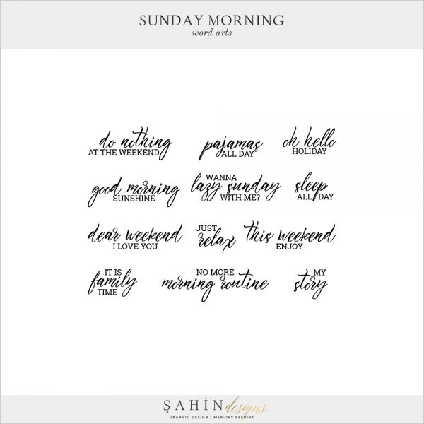 Sunday Morning Digital Scrapbook Word Arts by Sahin Designs. Click to download the kit. Pin & save for later!