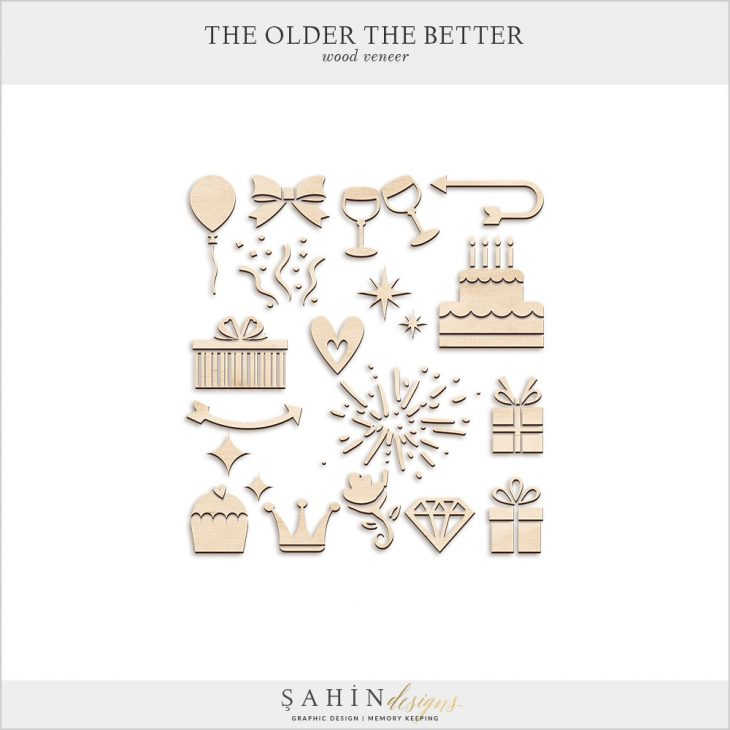 The Older The Better Digital Scrapbook Wood Veneer Embellishments by Sahin Designs. Click to download the kit. Pin & save for later!