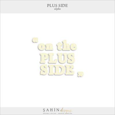 Plus Side Digital Scrapbook Alpha - Sahin Designs