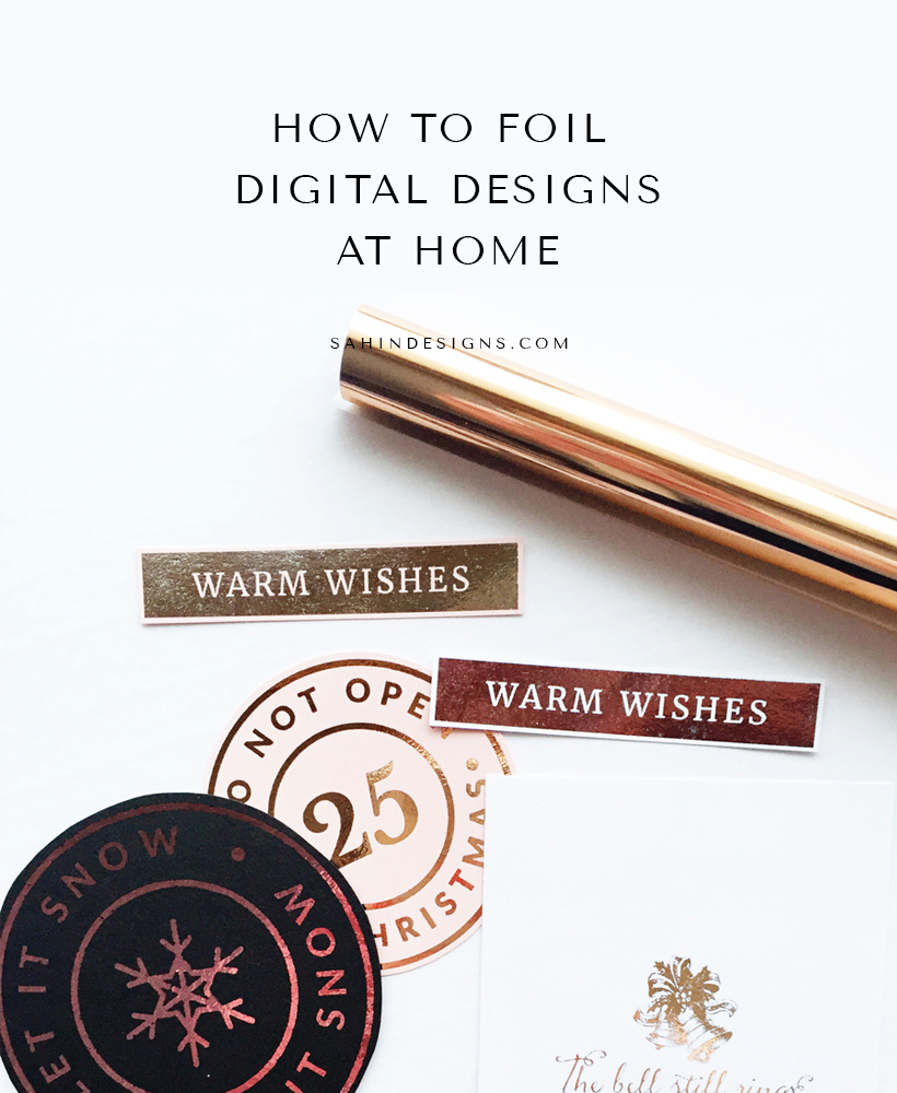 How to Foil Digital Designs at Home - Sahin Designs
