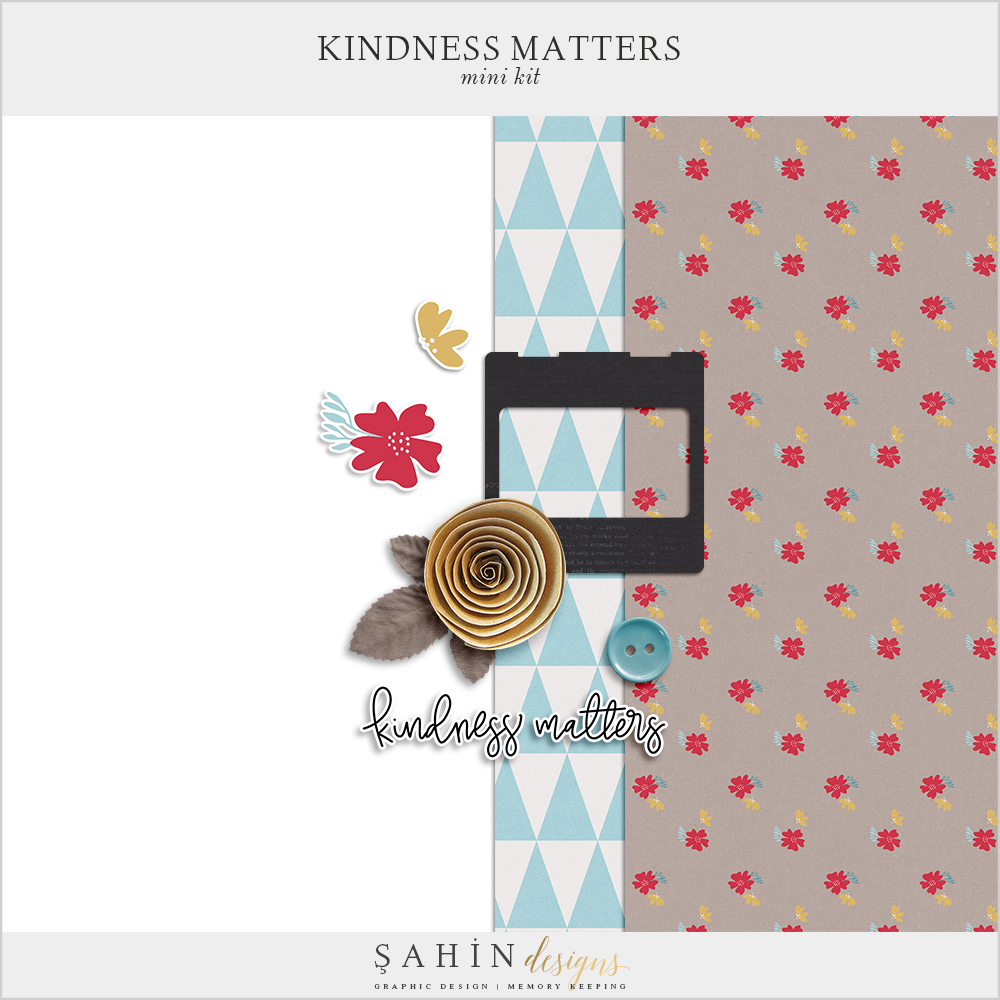 Kindness Matters Free Digital Scrapbook Mini Kit Sahin Designs
