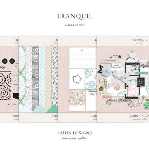 Tranquil Digital Scrapbook Collection - Sahin Designs