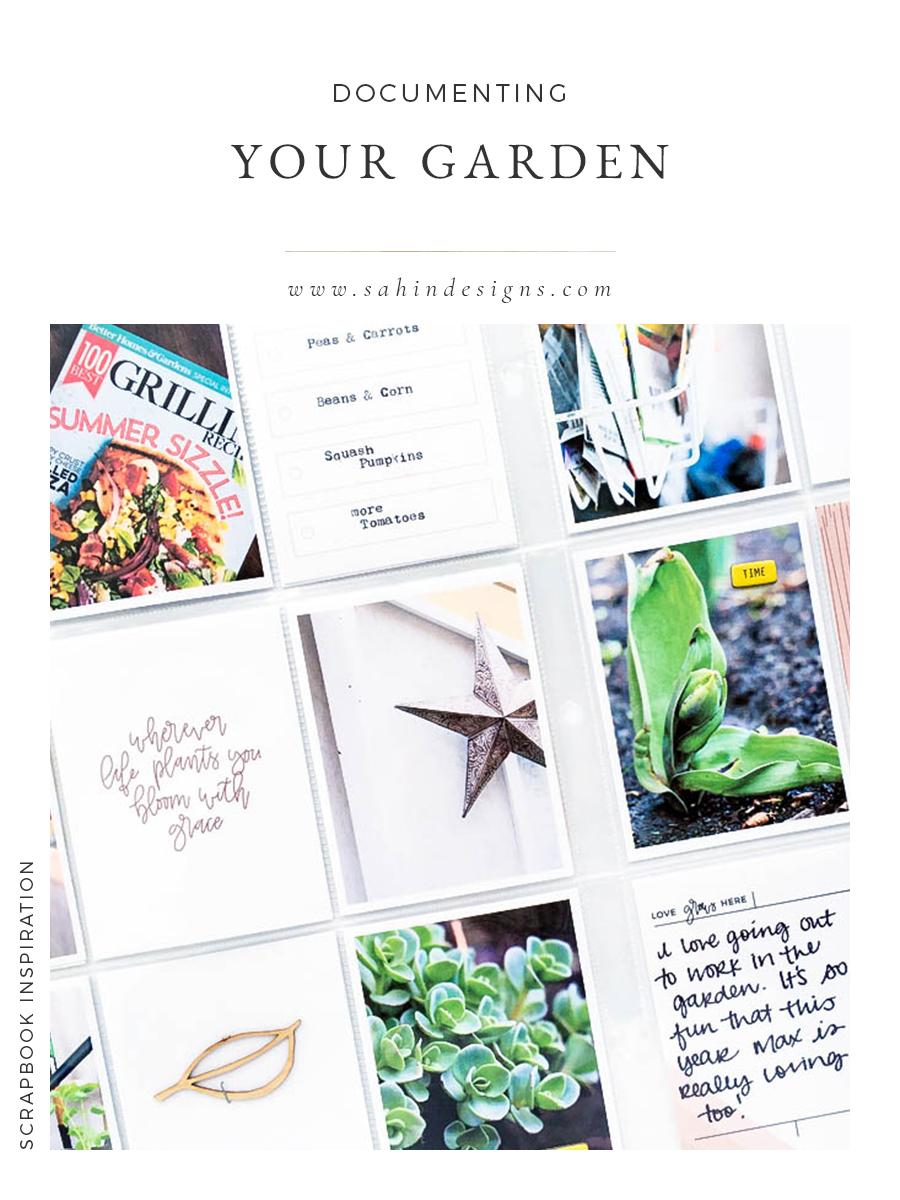 Documenting Your Garden - Sahin Designs - Scrapbook Inspiration