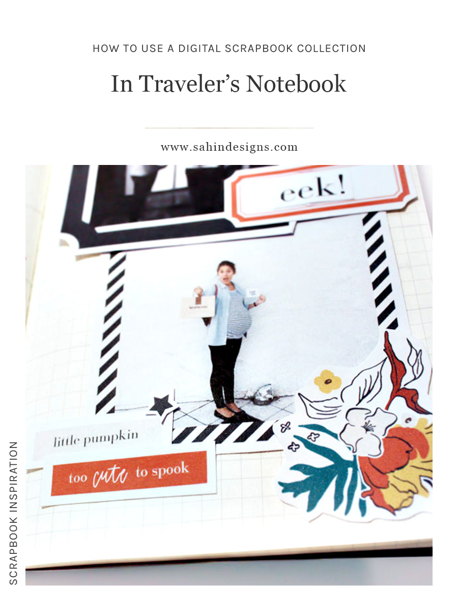 How to use a digital scrapbook collection in a Traveler's Notebook - Sahin Designs