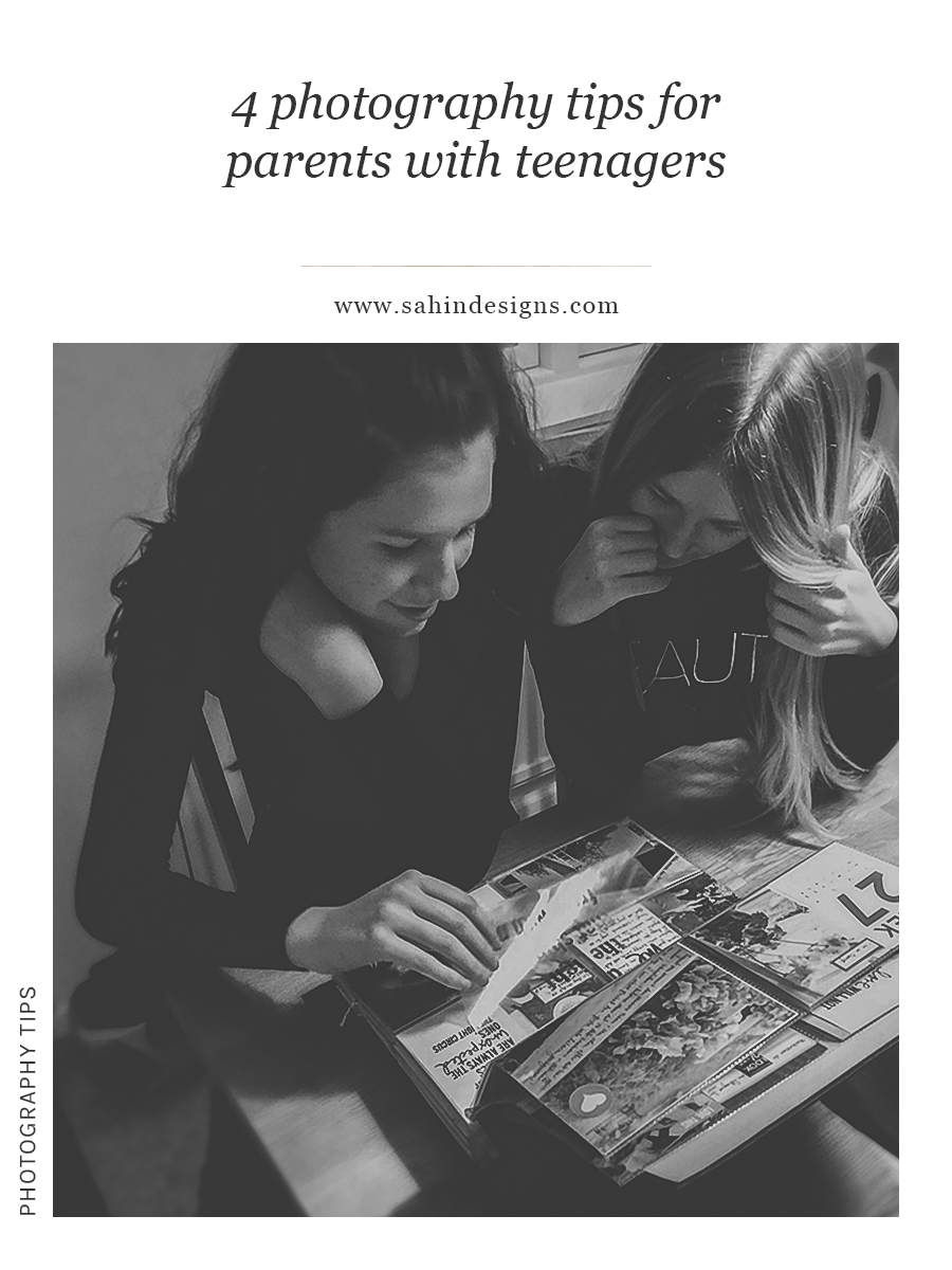 4 photography tips for parents with teenagers - Sahin Designs