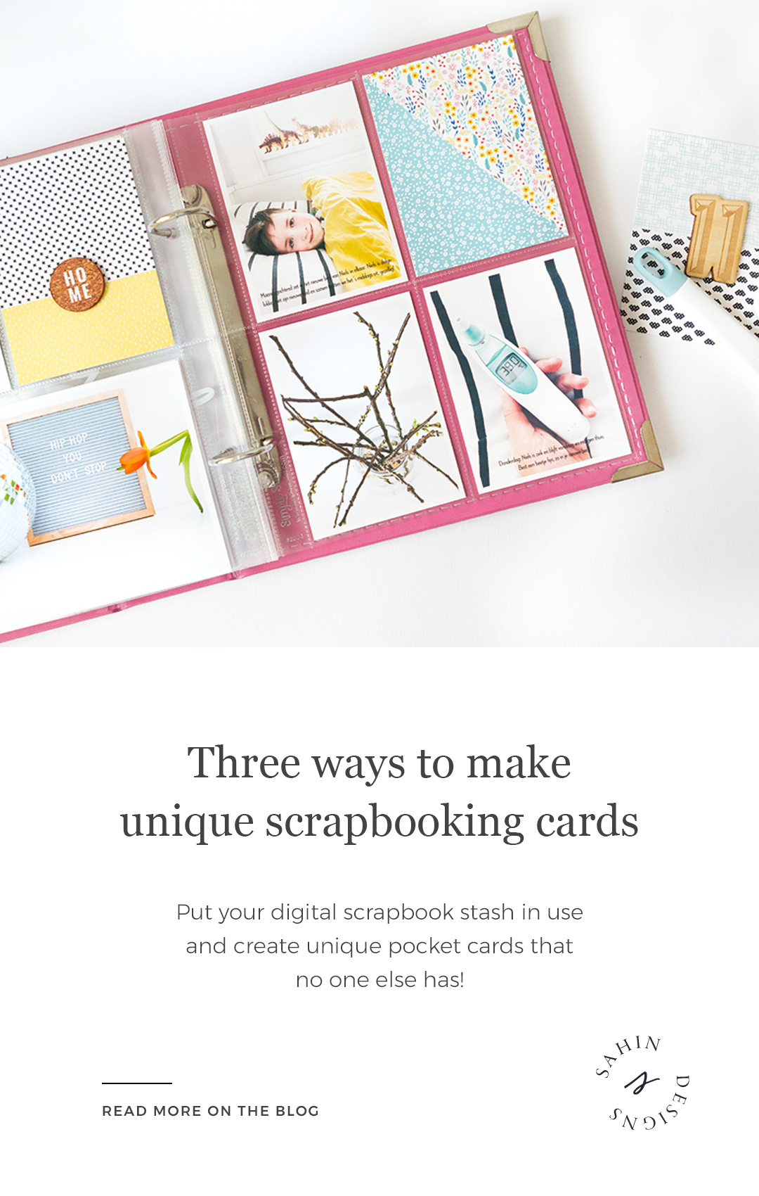 Three ways to make unique scrapbooking cards - Sahin Designs