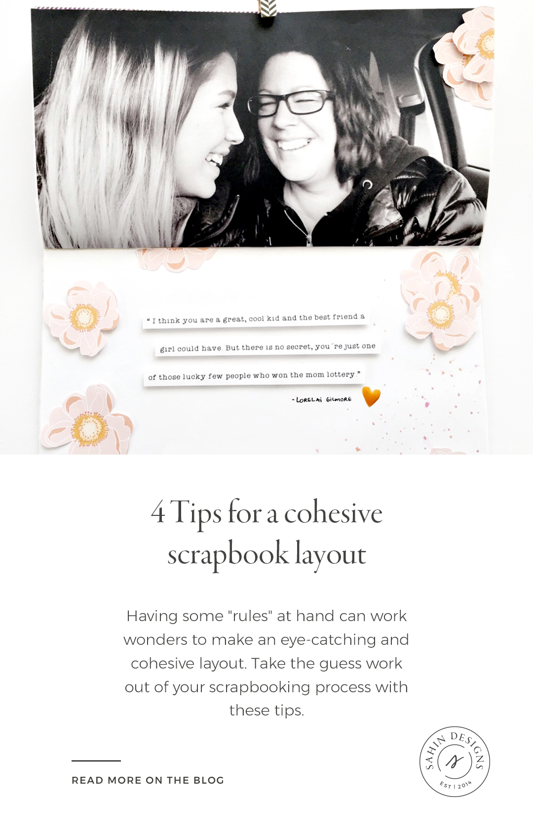 4 Tips for a cohesive scrapbook layout - Sahin Designs