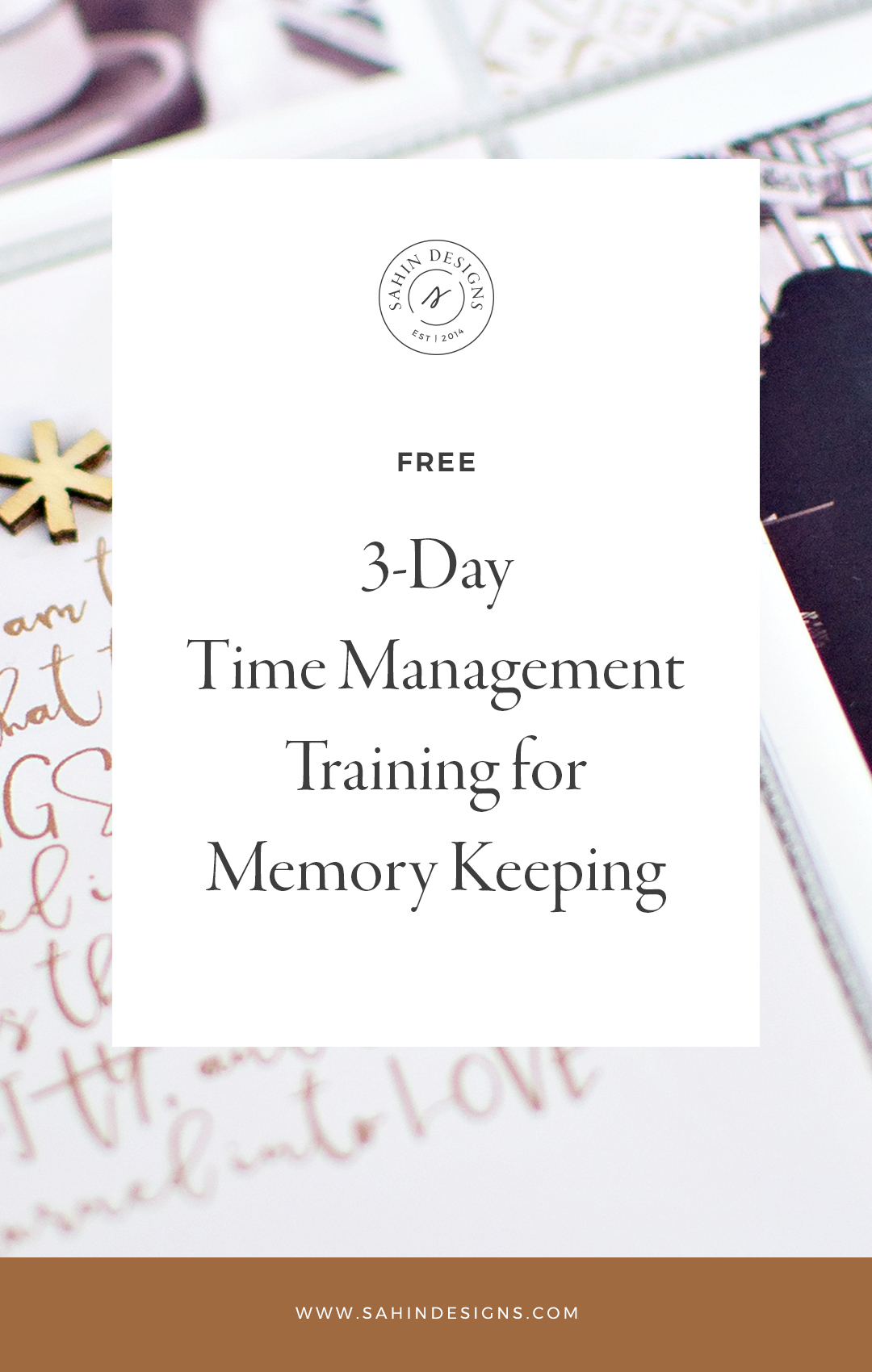 3-Day Time Management Training for Memory Keeping - Sahin Designs