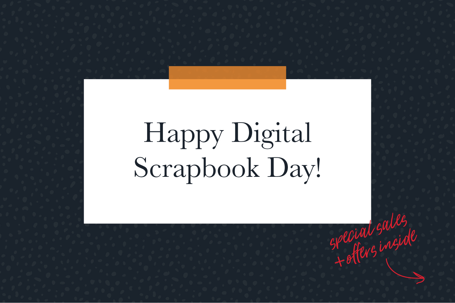 Digital Scrapbook Day sales & offers