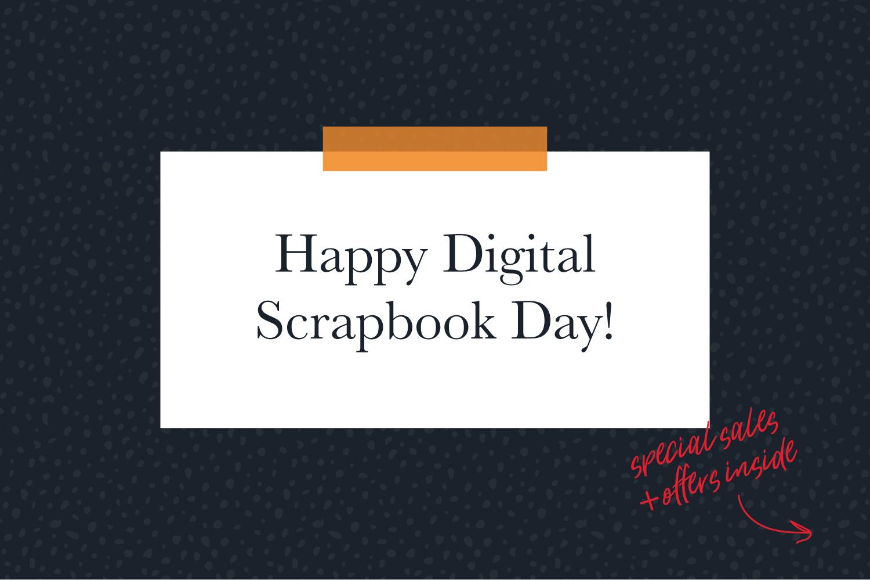 Digital Scrapbook Day sales & offers