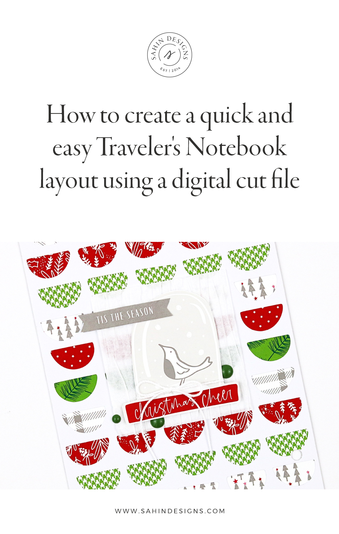 How to create quick and easy traveler's notebook layout with cut file - Sahin Designs