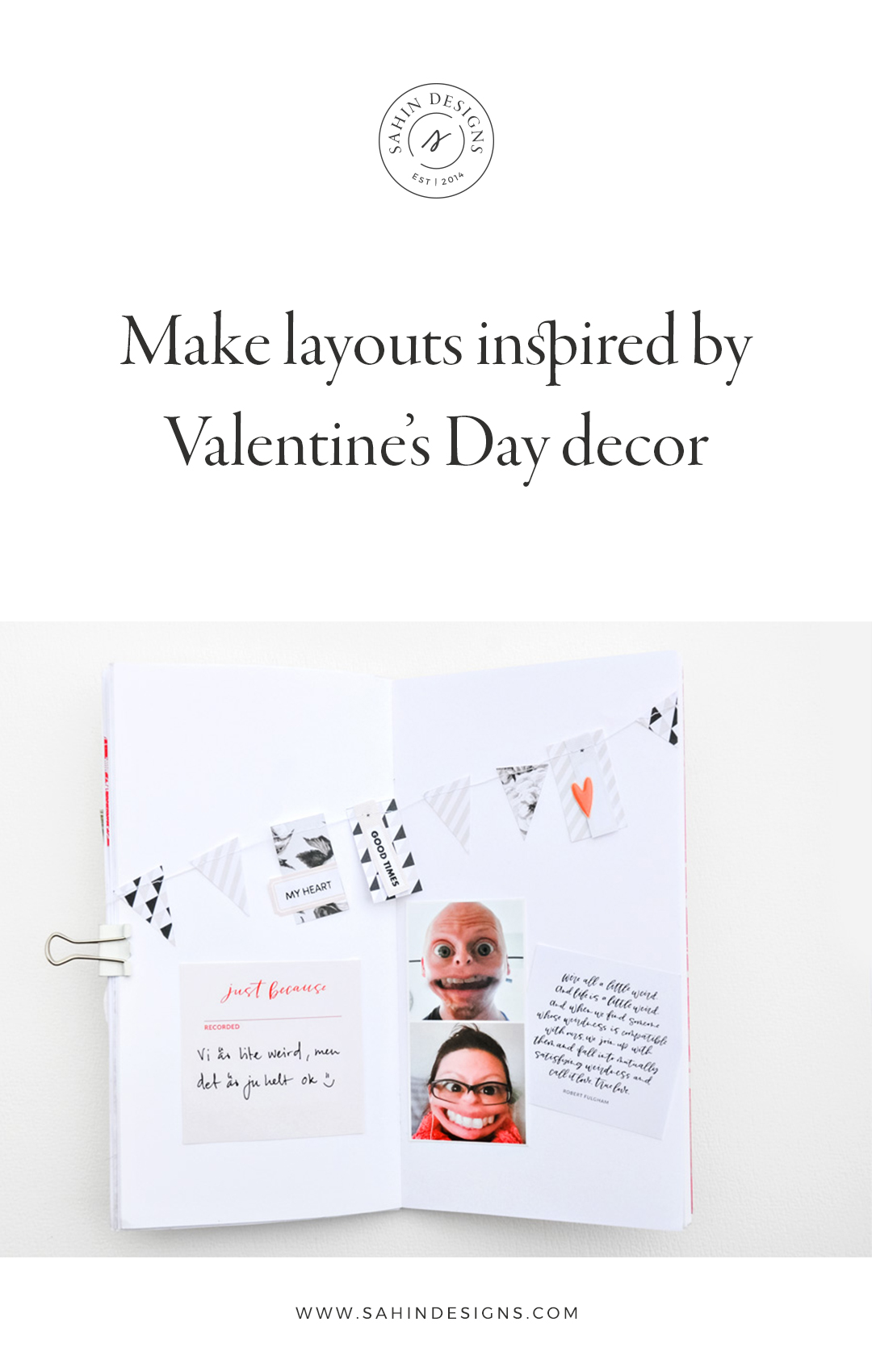 Make scrapbook layouts inspired by Valentine's Day decor - Sahin Designs