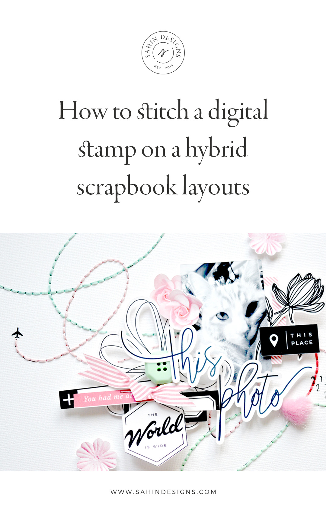 How to stitch a digital stamp on a hybrid scrapbook layout - Sahin Designs