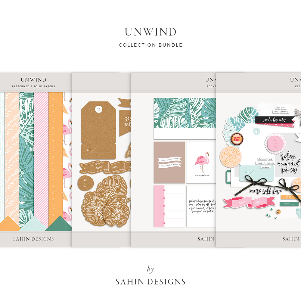 Unwind Digital Scrapbook Collection -Sahin Designs