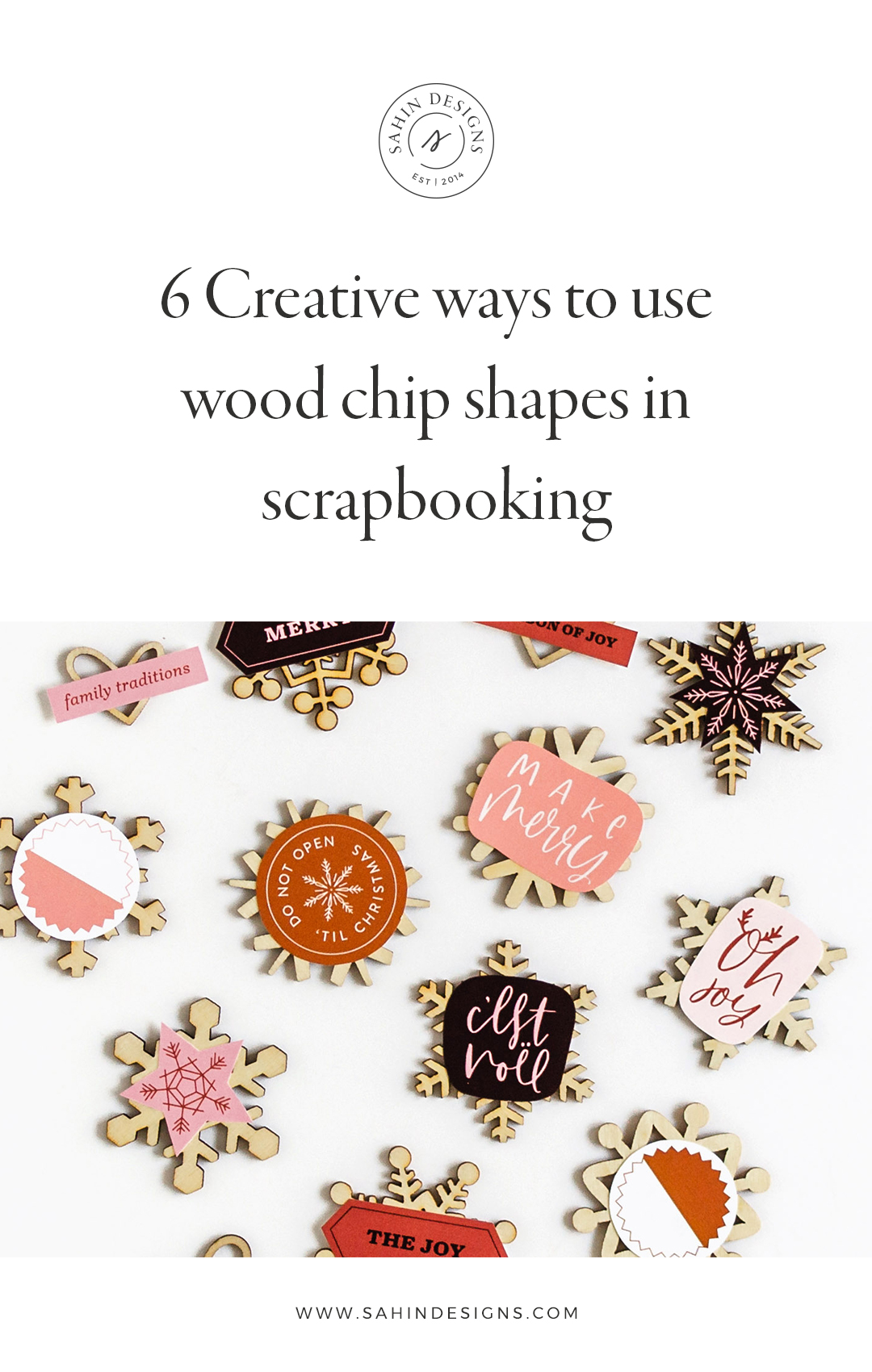 6 Creative ways to use wood chip shapes in scrapbooking - Sahin Designs