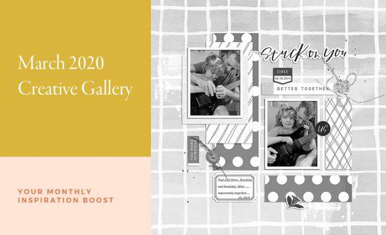 March Creative Scrapbook Gallery 2020 - Sahin Designs
