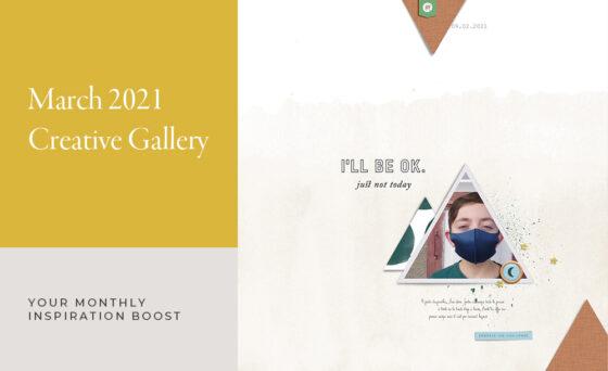 March Creative Scrapbook Gallery 2021 - Sahin Designs